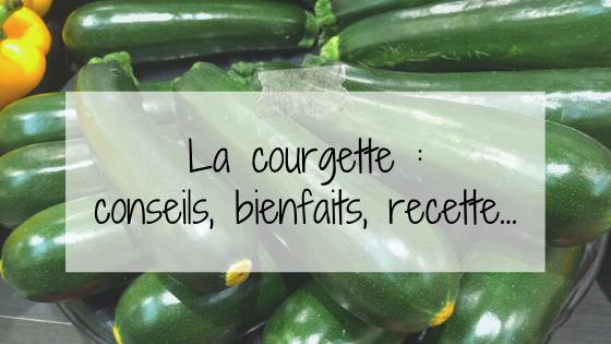 La courgette : conseils, bienfaits, recette.. follow surg